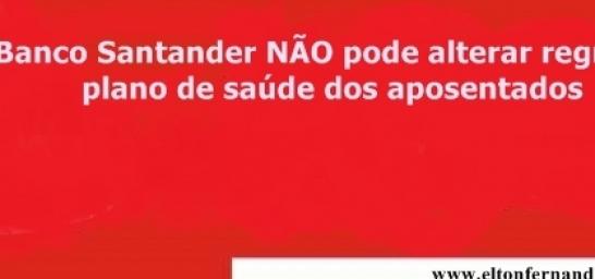 Santander não pode alterar regra no plano de saúde dos aposentados